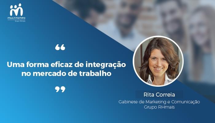 uma forma eficaz de integração no mercado de trabalho_Rita Correia_Multitempo.jpg