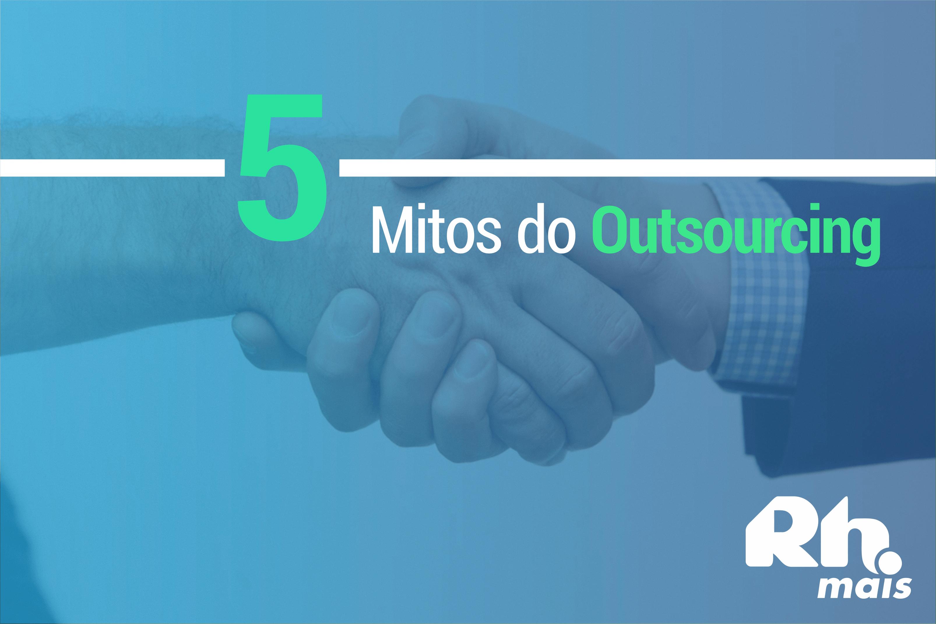 5 mitos do outsourcing