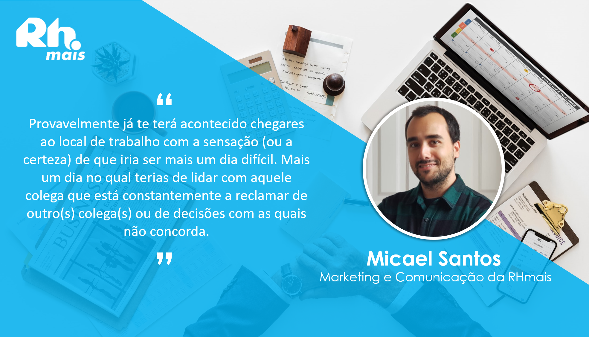Micael Santos_excerto do blog post 6 dicas para lidar com ambiente de trabalho tóxico