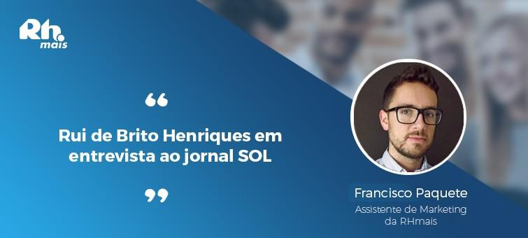 Rui de Brito Henriques em entrevista ao SOL - RHmais
