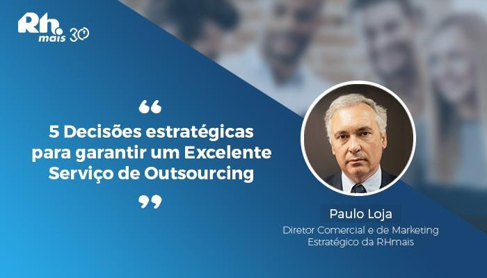 5 Decisões estratégicas para garantir um Excelente Serviço de Outsourcing.jpg